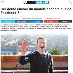 Qui doute encore du modèle économique de Facebook ?