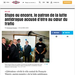 Stups: révélations sur un trafic d'Etat