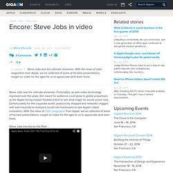 Encore: Steve Jobs in video — Apple News, Tips and Reviews