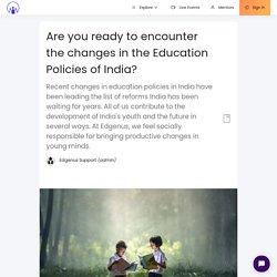 Edgenus - Are you ready to encounter the changes in the Education Policies of India?