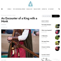 An Encounter of a King with a Monk- Moral Story- Soul Touch.