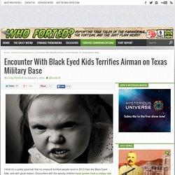 Encounter With Black Eyed Kids Terrifies Airman on Texas Military Base