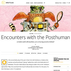 Encounters with the Posthuman - Issue 1: What Makes You So Special