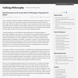 Close Encounters of the Cancer Kind: Is Philosophy a Preparation for Death?