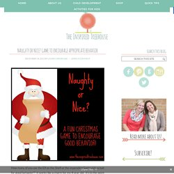 NAUGHTY OR NICE? GAME TO ENCOURAGE APPROPRIATE BEHAVIOR - The Inspired Treehouse
