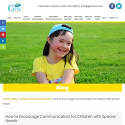 How to Encourage Communication for Children with Special Needs