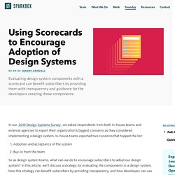 Encourage Design System Buy-in Through Component Scorecards