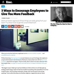 3 Ways to Encourage Employees to Give You More Feedback