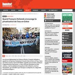 Quand François Hollande encourage la privatisation de l'eau en Grèce - Services publics
