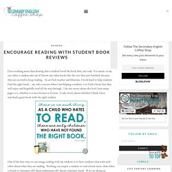 Encourage Reading With Student Book Reviews - The Secondary English Coffee Shop