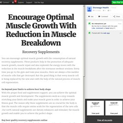 Encourage Optimal Muscle Growth With Reduction in Muscle Breakdown