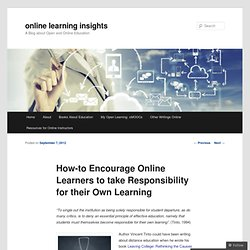 How-to Encourage Online Learners to take Responsibility for their Own Learning