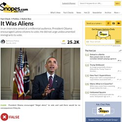 Obama Encouraged 'Illegal Aliens' to Vote