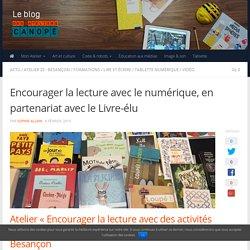 Encourager la lecture avec le numérique, en partenariat avec le Livre-élu -
