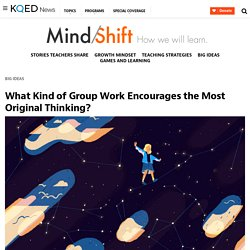 What Kind of Group Work Encourages the Most Original Thinking?