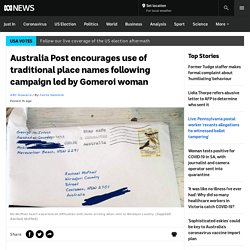 Australia Post encourages use of traditional place names following campaign led by Gomeroi woman - ABC News