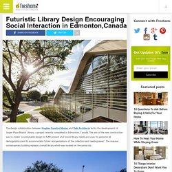 Futuristic Library Design Encouraging Social Interaction in Edmonton,Canada