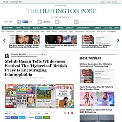 Mehdi Hasan Tells Wilderness Festival The 'Hysterical' British Press Is Encouraging Islamophobia