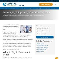 Encouraging Things to Say to Someone in Rehab – Coastal Detox