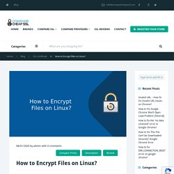 How to Encrypt Files on Linux? Best Way to Encryption on Linux System.
