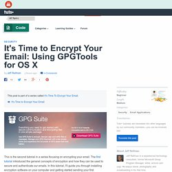 It's Time to Encrypt Your Email: Using GPGTools for OS X - Tuts+ Code Tutorial