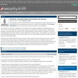 Amnesty: encryptie basisvoorwaarde voor privacy