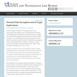 Personal Data Encryption and its Legal Implications – Columbia Science and Technology Law Review