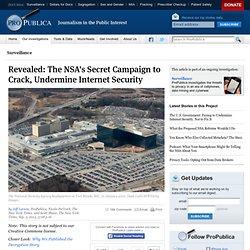 propublica: The NSA's Secret Campaign to Crack, Undermine Internet Encryption