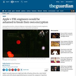 Apple v FBI: engineers would be ashamed to break their own encryption