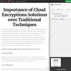 Importance of Cloud Encryptions Solutions over Traditional Techniques