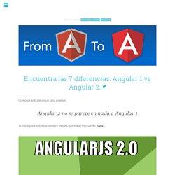 Encuentra las 7 diferencias: Angular 1 vs Angular 2 - Flavio Corpa