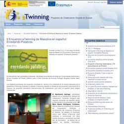 II Encuentro eTwinning de Maestros en español: Enredando Palabras.