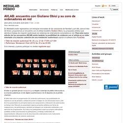 AVLAB: Encuentro con Giuliano Obici y su coro de ordenadores en red