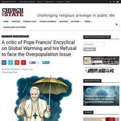 A critic of Pope Francis' Encyclical on Global Warming and his Refusal to face the Overpopulation Issue