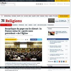Encyclique du pape sur le climat: la France salue le «geste sans précédent» de l'Eglise