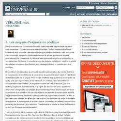 PAUL VERLAINE, Les moyens d'expression poétique - Encyclopédie Universalis