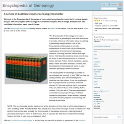 Encyclopedia of Genealogy - a service of Eastman's Online Genealogy Newsletter