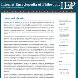 personal identity philosophical views Personal identity deals with philosophical questions that arise about ourselves by virtue of our being people (or, as lawyers and philosophers like to say, persons)this contrasts with questions about ourselves that arise by virtue of our being living things, conscious beings, material objects, or the like.
