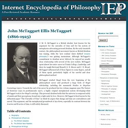 McTaggart, J. M. E.  [Internet Encyclopedia of Philosophy]