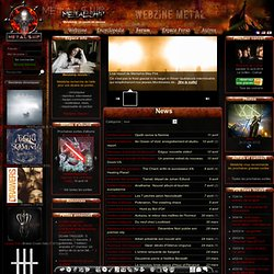 Webzine, encyclopédie et Communauté Metal: chroniques, news metal, interview, concert, live reports, mp3, groupes, discographies, paroles, photos