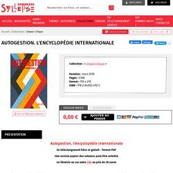 Autogestion. L'Encyclopédie internationale - Editions Syllepse