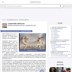 commedia dell'arte nom féminin (italien commedia dell'arte, comédie de l'art)