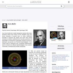 Encyclopédie Larousse en ligne - Niels Bohr