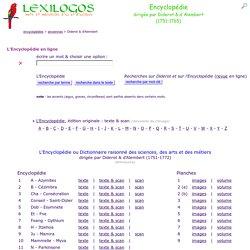 Encyclopédie de Diderot et d'Alembert en ligne LEXILOGOS