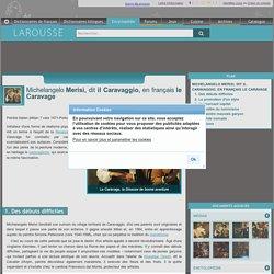 Michelangelo Merisi dit il Caravaggio en français le Caravage