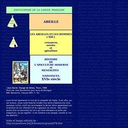 ENCYCLOPEDIE UNIVERSELLE DE LA LANGUE FRANCAISE - ABEILLE - HISTOIRE DE L'APICULTURE MODERNE - XVIe siècle