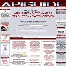 Encyclopédies, dictionnaires, traducteurs gratuits, thesaurus, dicos, bibliothèques, annuaires du téléphone
