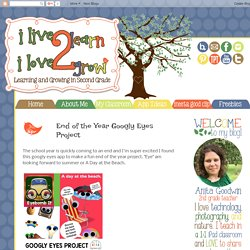 ilive2learn ilove2grow: End of the Year Googly Eyes Project