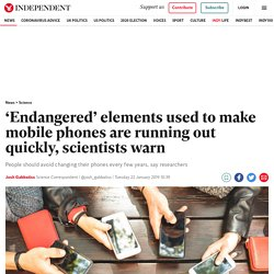 'Endangered' elements used to make mobile phones are running out quickly, scientists warn