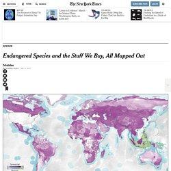 El impacto de lo que consumimos y las especies en peligro de extinción en un mismo mapa – Español